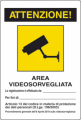 CARTELLO AREA VIDEOSORVEGLIATA DIM=180x120mm, NORMATIVA PRIVACY, IN ALLUMINIO (cod. 04104300ALB0180X0120)